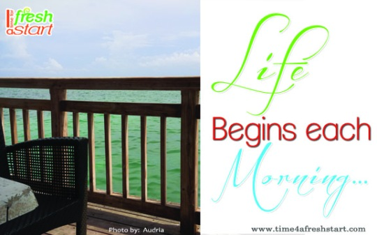 life begins each morning